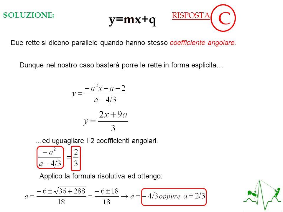 C y=mx+q m SOLUZIONE: RISPOSTA