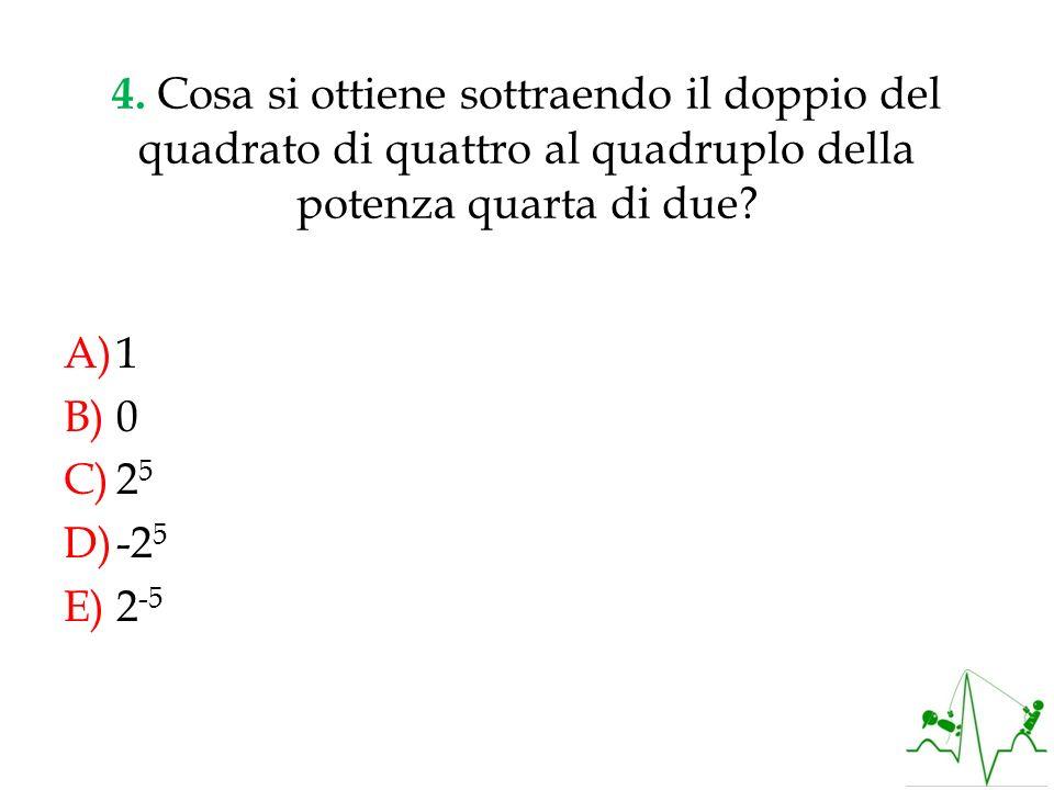 4. Cosa si ottiene sottraendo il doppio del quadrato di quattro al quadruplo della potenza quarta di due