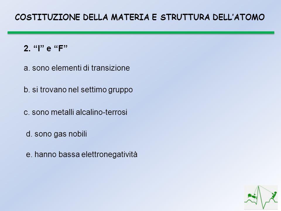 2. I e F COSTITUZIONE DELLA MATERIA E STRUTTURA DELL'ATOMO