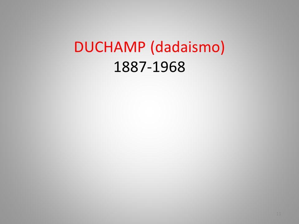 DUCHAMP (dadaismo) 1887-1968