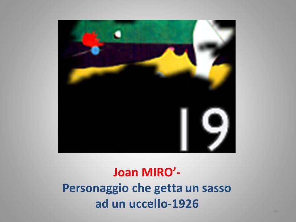 Joan MIRO'- Personaggio che getta un sasso ad un uccello-1926