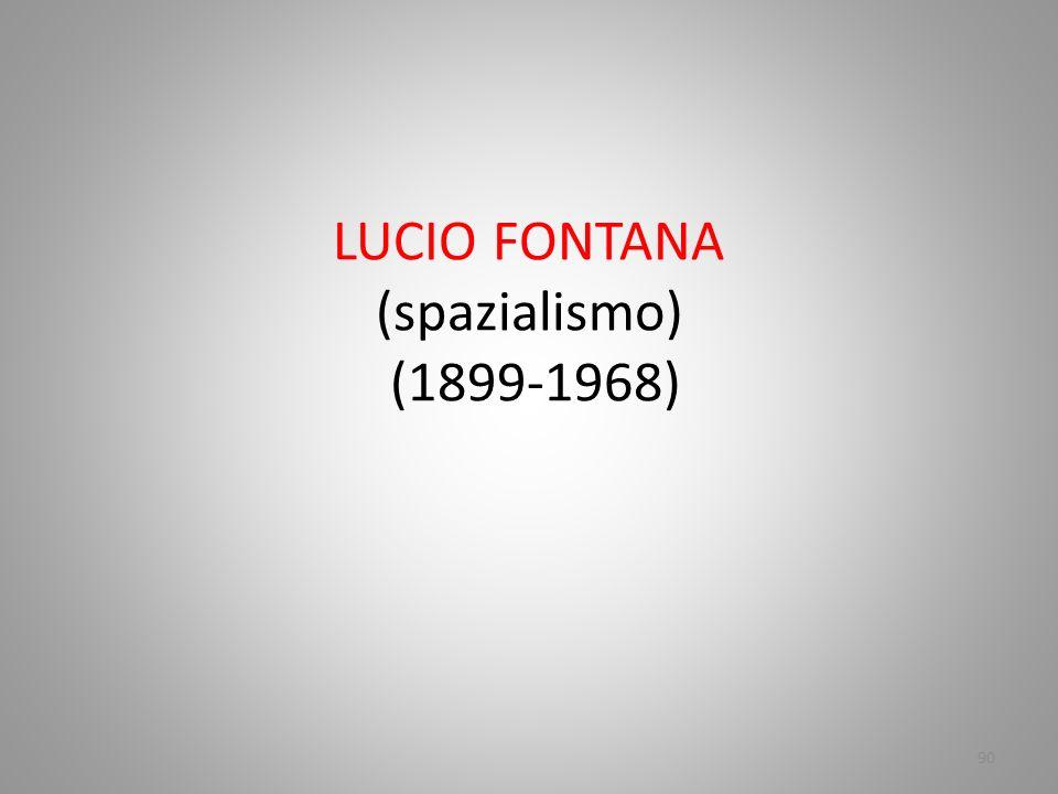 LUCIO FONTANA (spazialismo) (1899-1968)