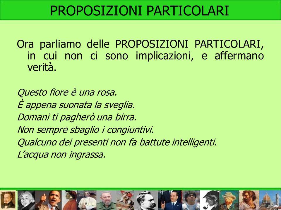 PROPOSIZIONI PARTICOLARI