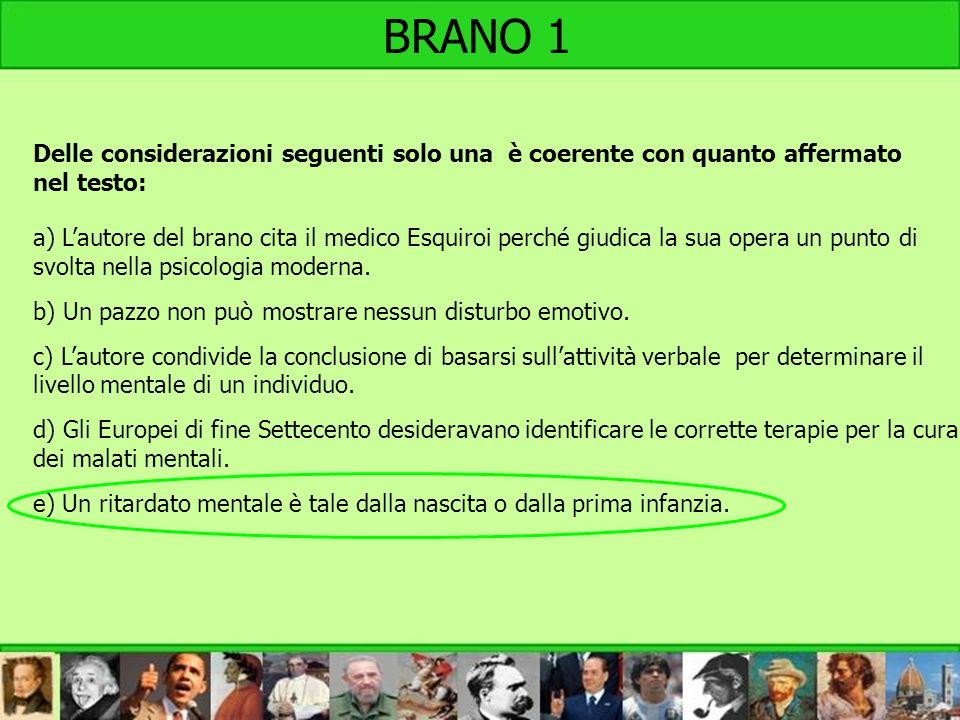 BRANO 1 Delle considerazioni seguenti solo una è coerente con quanto affermato. nel testo: