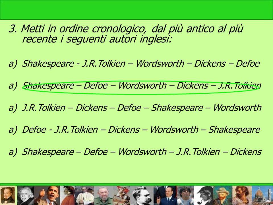3. Metti in ordine cronologico, dal più antico al più recente i seguenti autori inglesi: