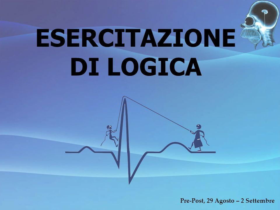ESERCITAZIONE DI LOGICA