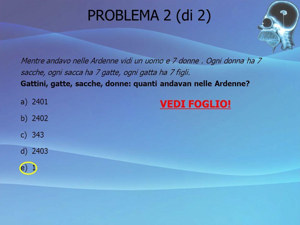 PROBLEMA 2 (di 2) VEDI FOGLIO!