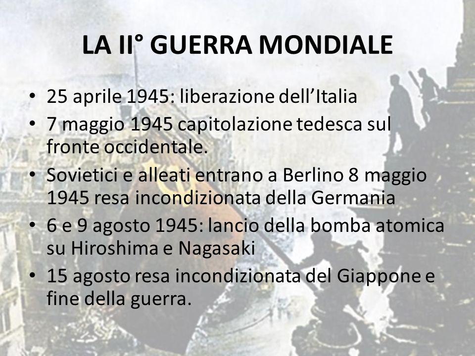 LA II° GUERRA MONDIALE 25 aprile 1945: liberazione dell'Italia