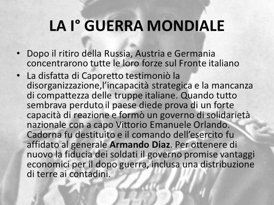LA I° GUERRA MONDIALE Dopo il ritiro della Russia, Austria e Germania concentrarono tutte le loro forze sul Fronte italiano.