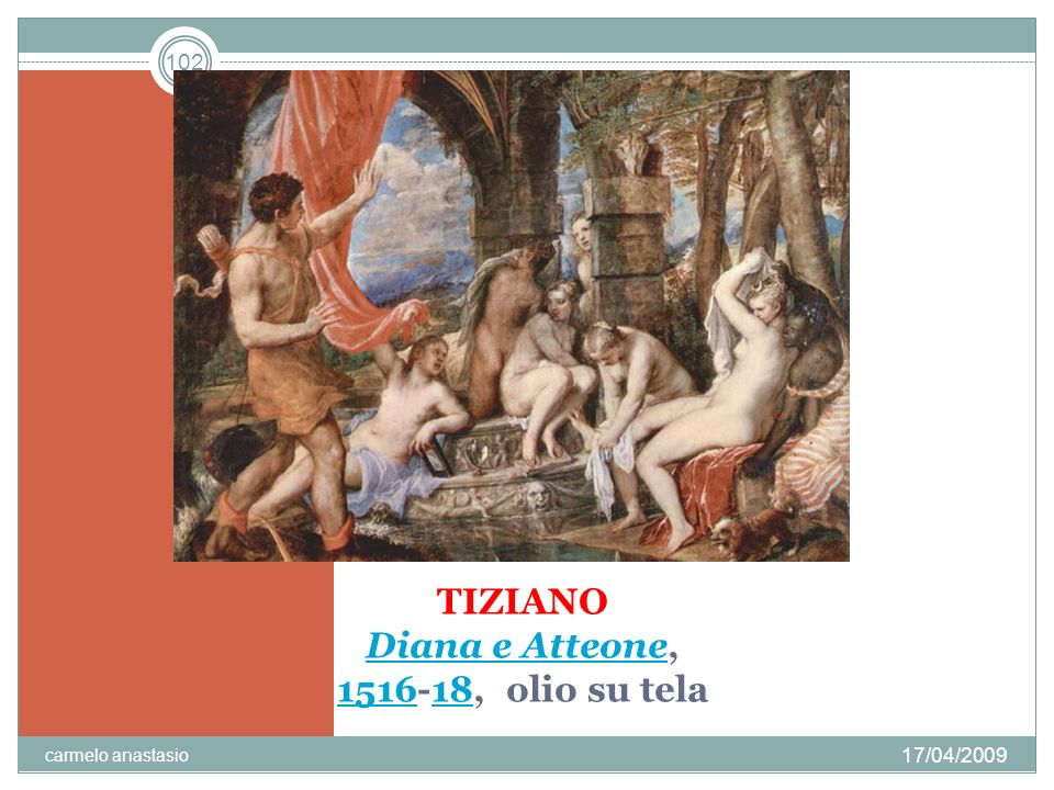 TIZIANO Diana e Atteone, 1516-18, olio su tela