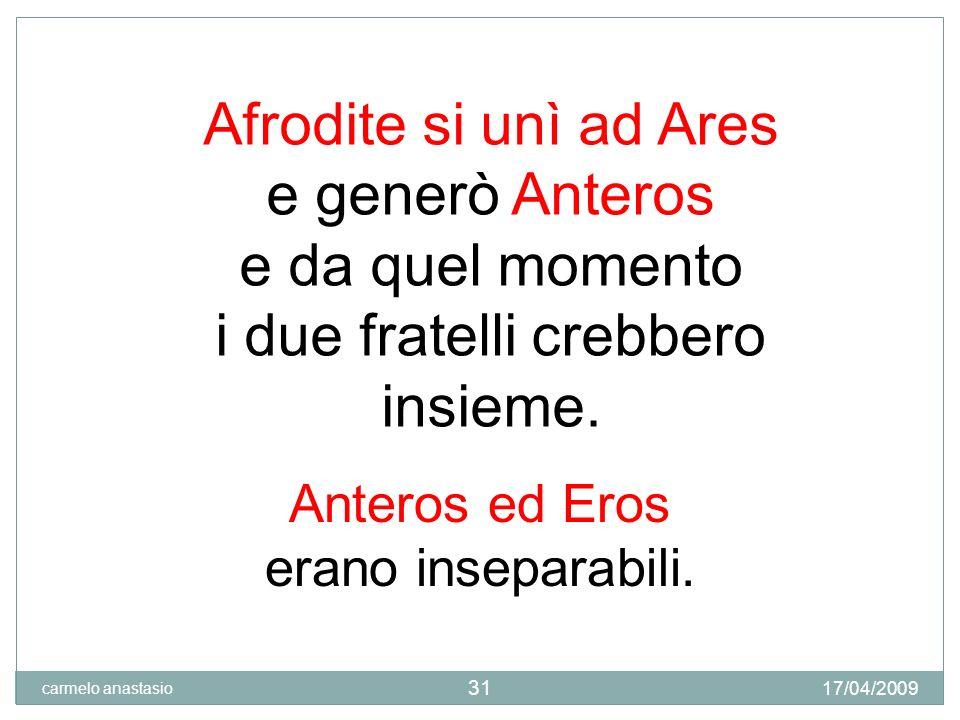 Afrodite si unì ad Ares e generò Anteros e da quel momento