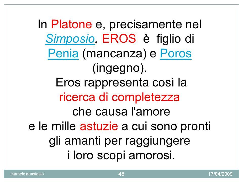In Platone e, precisamente nel Simposio, EROS è figlio di