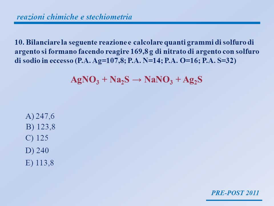 AgNO3 + Na2S → NaNO3 + Ag2S reazioni chimiche e stechiometria 247,6