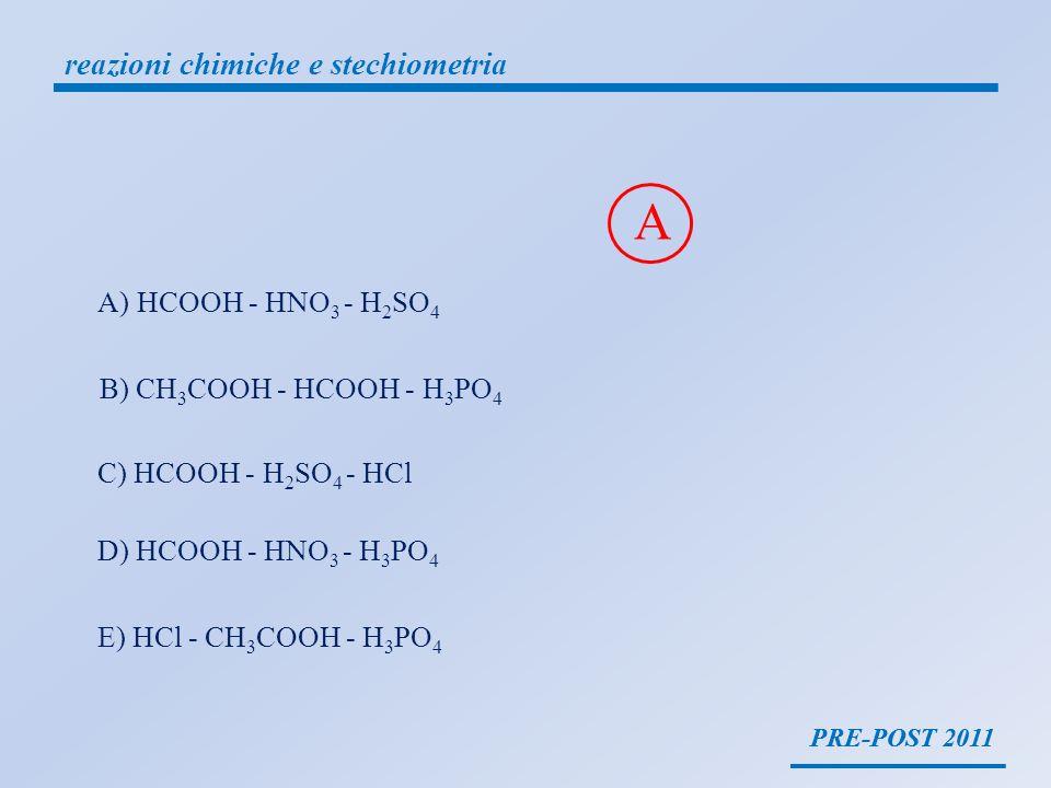 A reazioni chimiche e stechiometria HCOOH - HNO3 - H2SO4