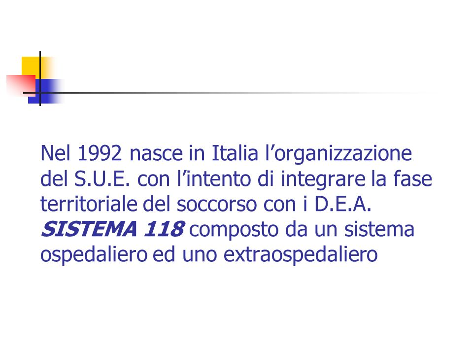 Nel 1992 nasce in Italia l'organizzazione del S. U. E