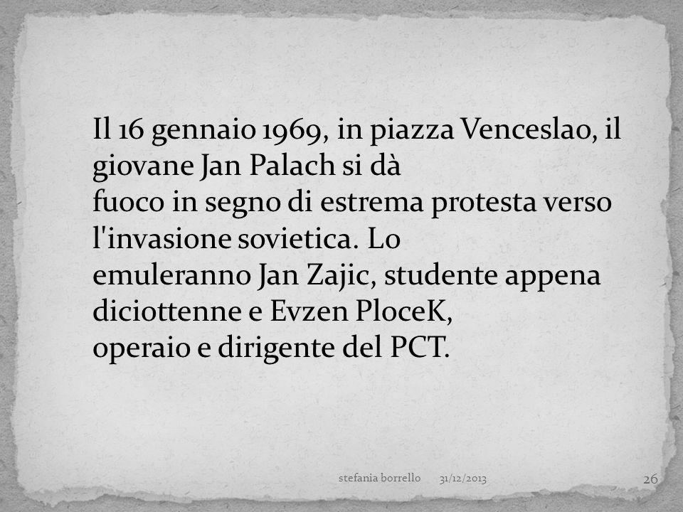 Il 16 gennaio 1969, in piazza Venceslao, il giovane Jan Palach si dà
