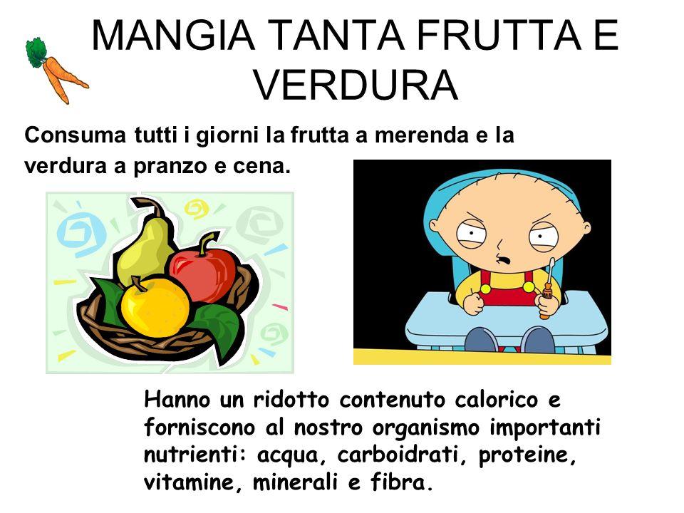 MANGIA TANTA FRUTTA E VERDURA