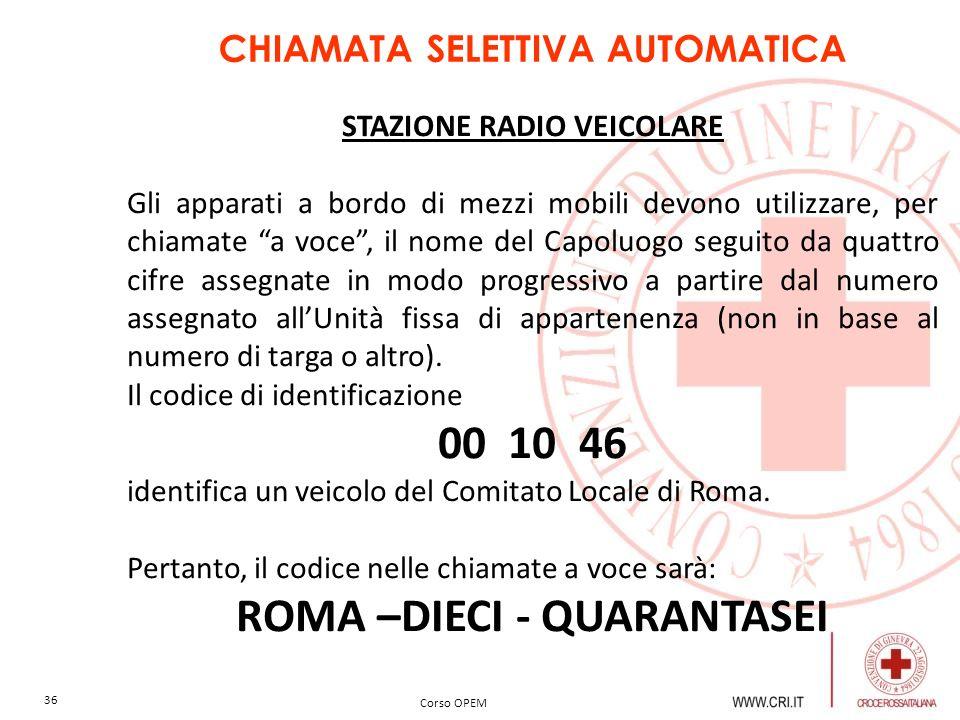CHIAMATA SELETTIVA AUTOMATICA ROMA –DIECI - QUARANTASEI
