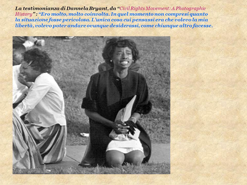 La testimonianza di Dannela Bryant, da Civil Rights Movement: A Photographic