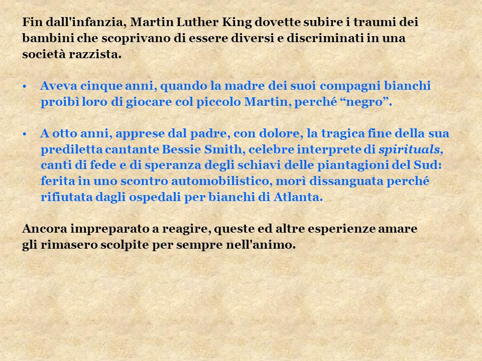 Fin dall infanzia, Martin Luther King dovette subire i traumi dei