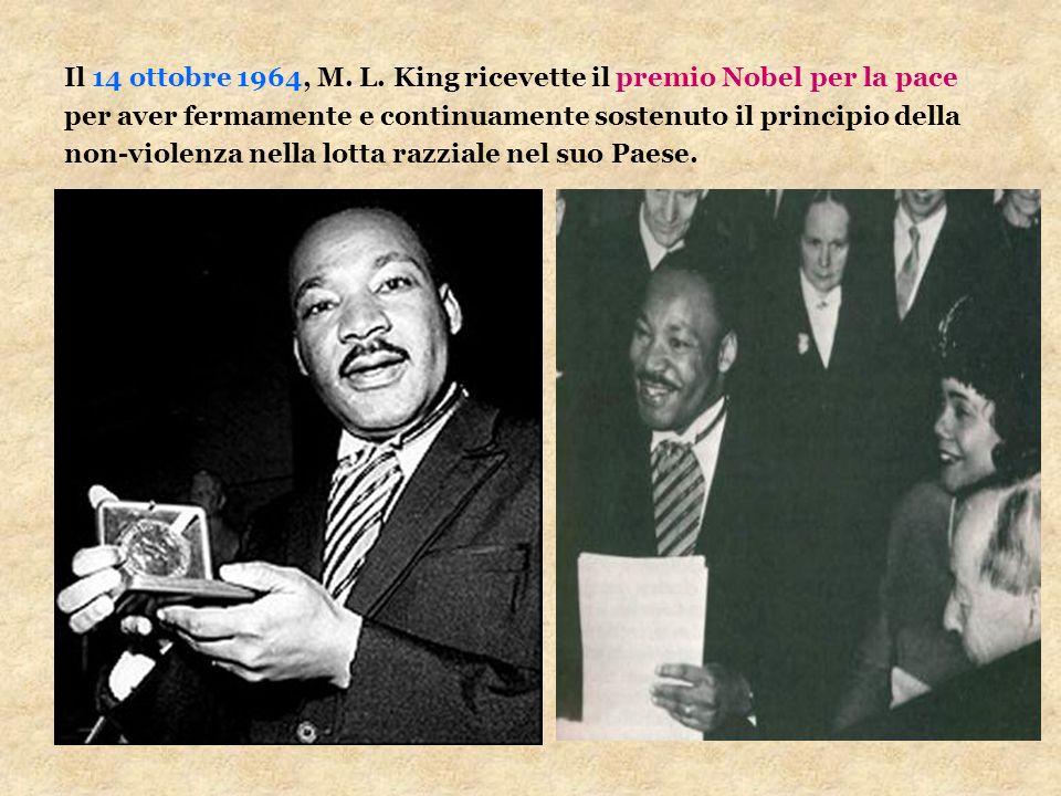 Il 14 ottobre 1964, M. L. King ricevette il premio Nobel per la pace