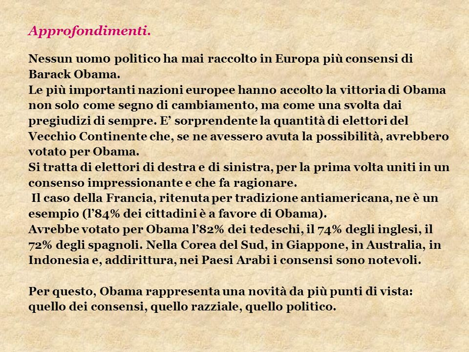 Approfondimenti. Nessun uom0 politico ha mai raccolto in Europa più consensi di. Barack Obama.