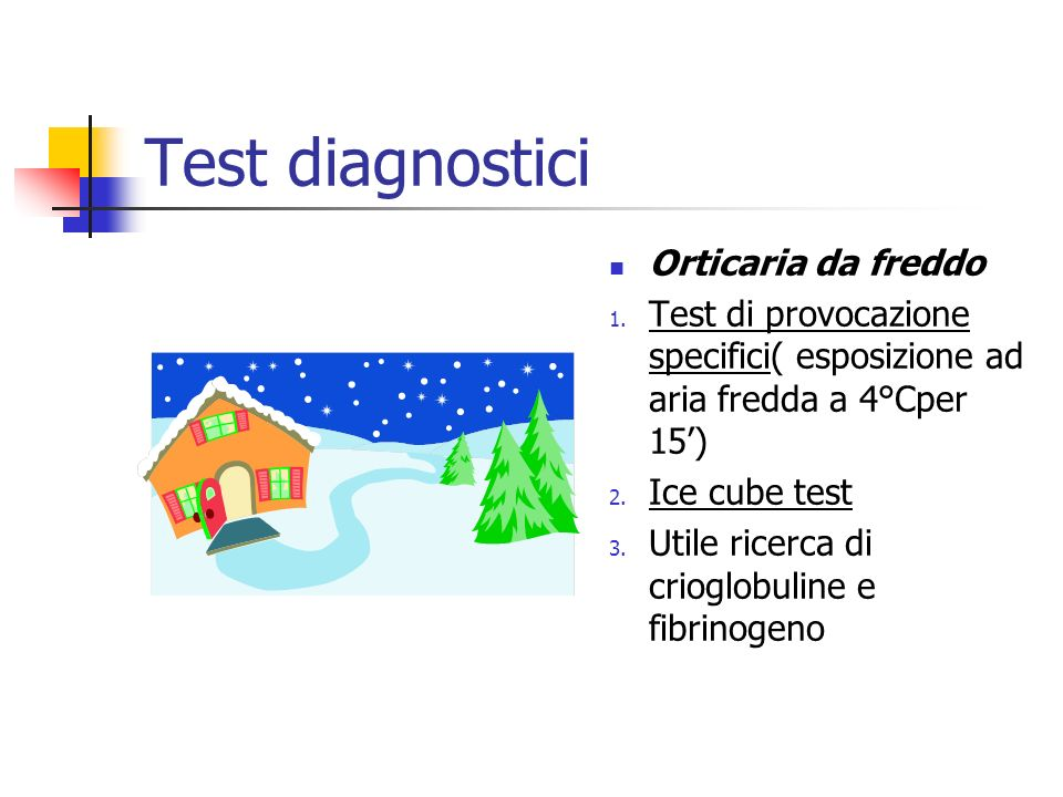 Test diagnostici Orticaria da freddo