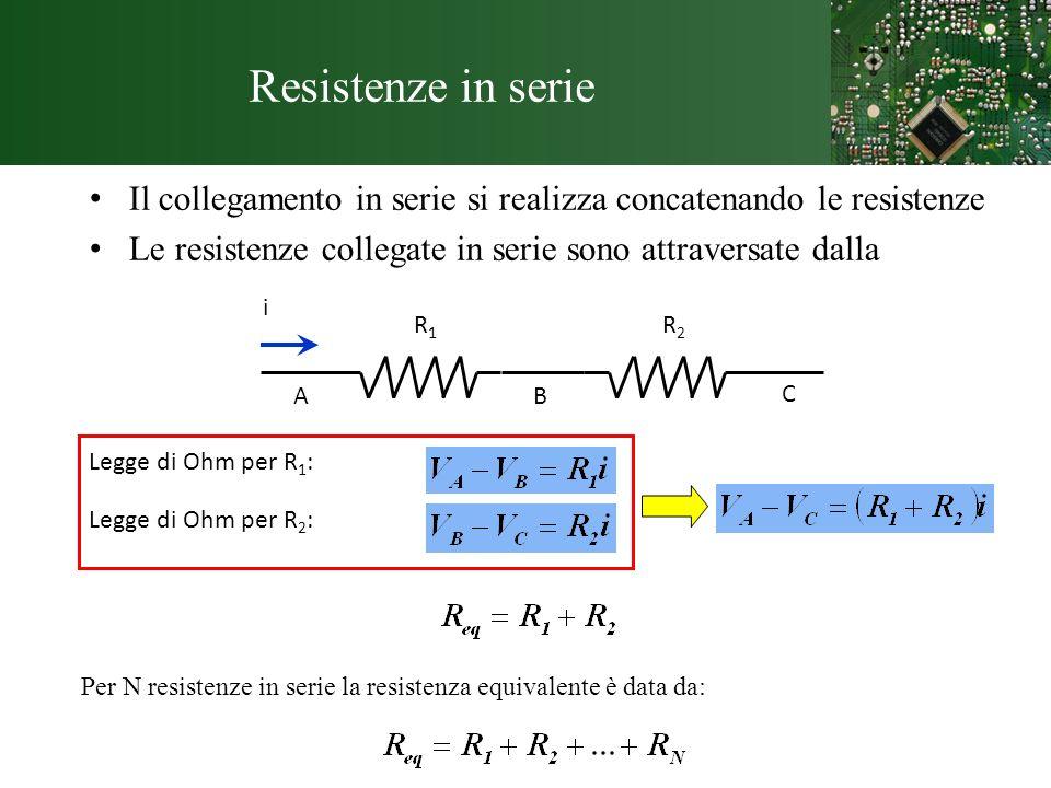 Resistenze in serieIl collegamento in serie si realizza concatenando le resistenze.