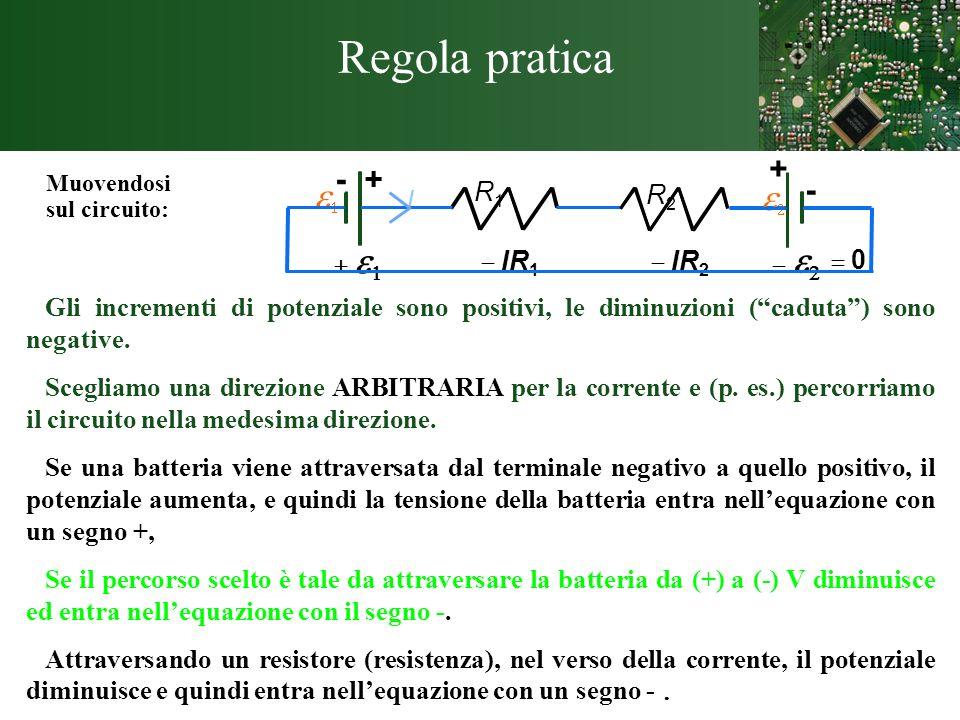 Regola pratica e1 e2 - + R1 R2 I