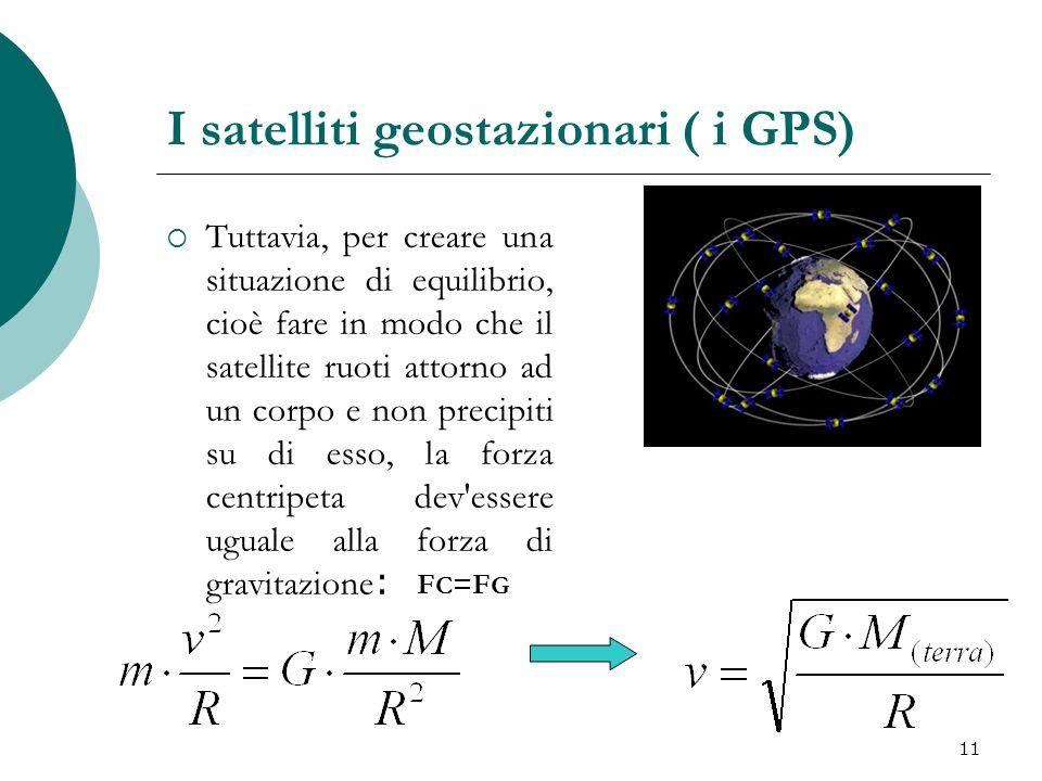 I satelliti geostazionari ( i GPS)