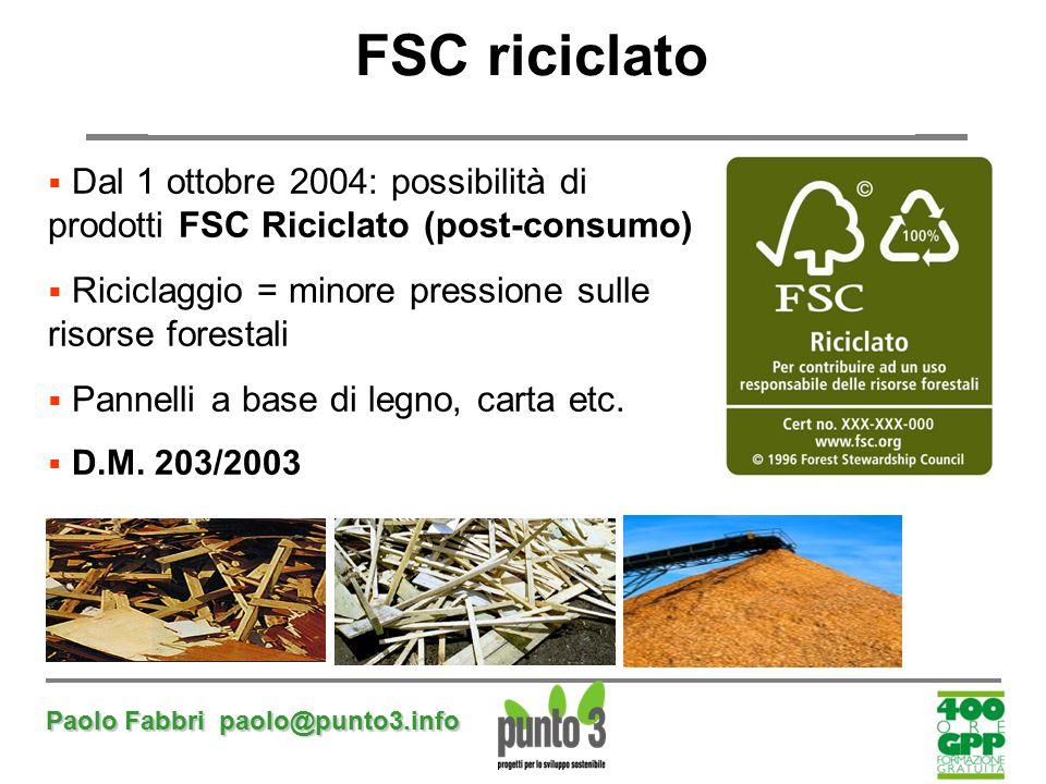 FSC riciclato Riciclaggio = minore pressione sulle risorse forestali