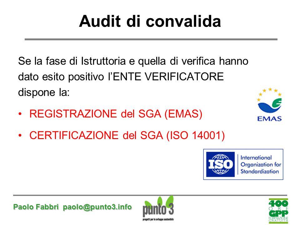 Audit di convalida Se la fase di Istruttoria e quella di verifica hanno. dato esito positivo l'ENTE VERIFICATORE.