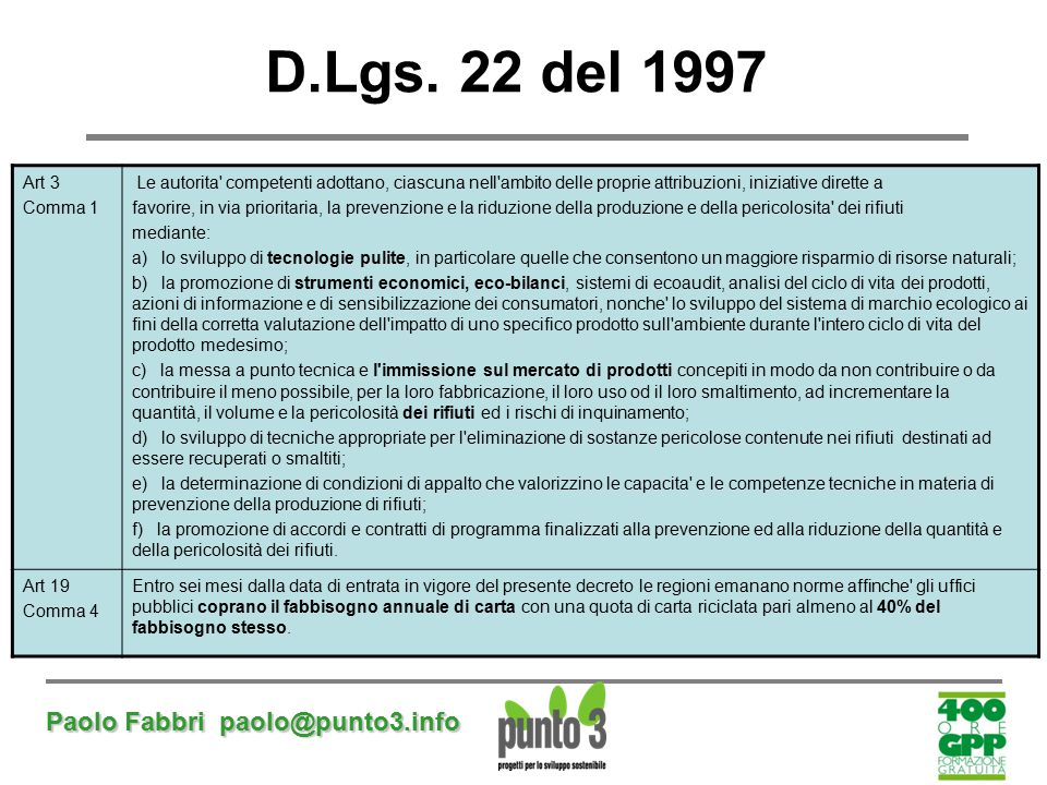 D.Lgs. 22 del 1997 Paolo Fabbri paolo@punto3.info Art 3 Comma 1
