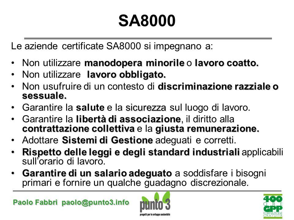 SA8000 Le aziende certificate SA8000 si impegnano a: