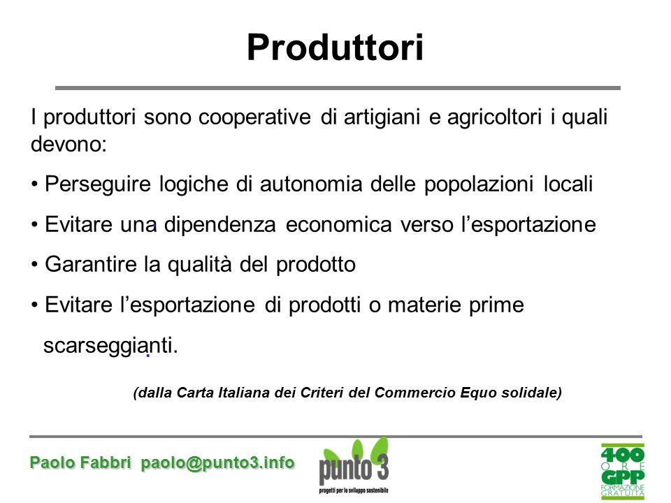 (dalla Carta Italiana dei Criteri del Commercio Equo solidale)