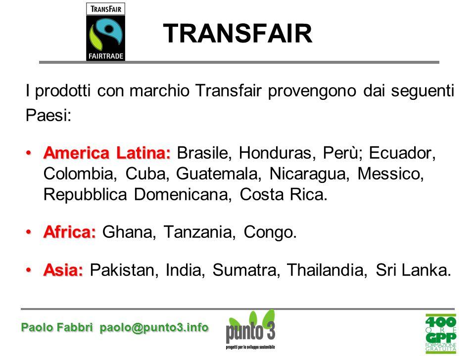 TRANSFAIR I prodotti con marchio Transfair provengono dai seguenti
