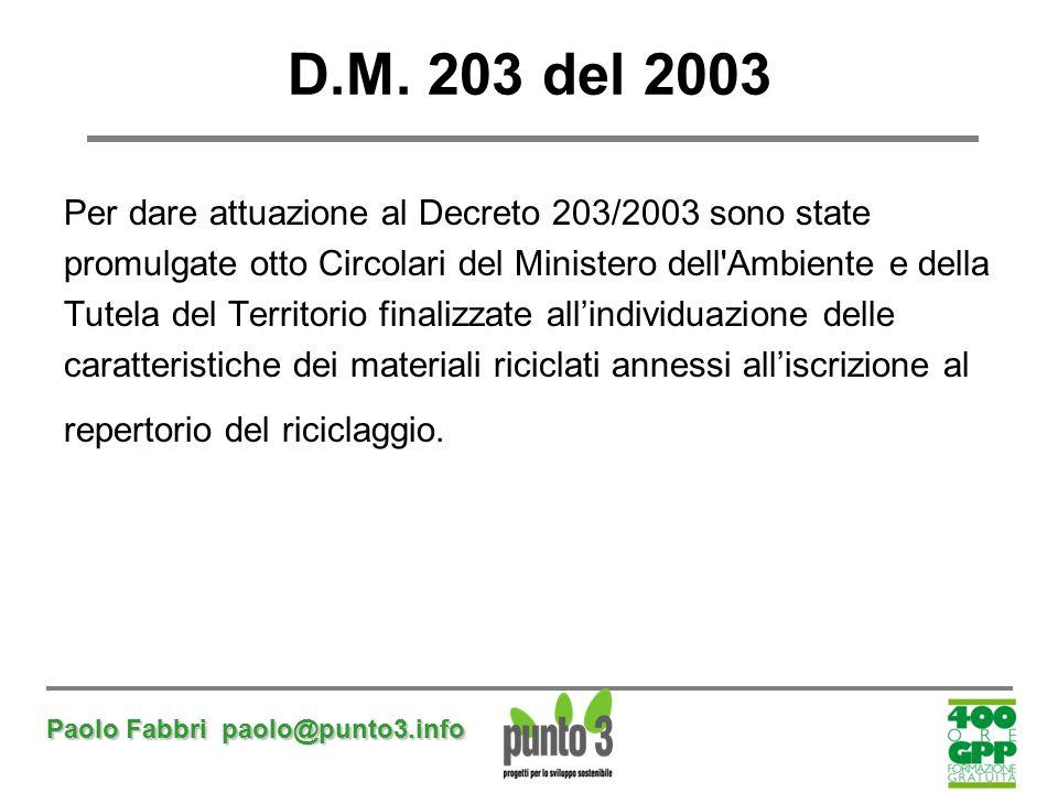 D.M. 203 del 2003 Per dare attuazione al Decreto 203/2003 sono state