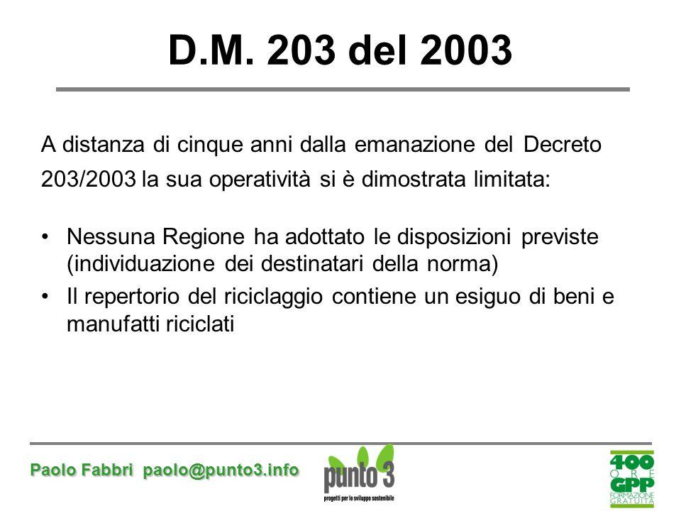 D.M. 203 del 2003 A distanza di cinque anni dalla emanazione del Decreto. 203/2003 la sua operatività si è dimostrata limitata: