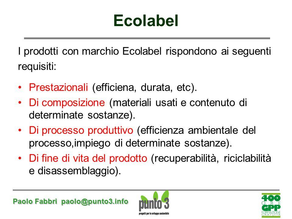 Ecolabel I prodotti con marchio Ecolabel rispondono ai seguenti