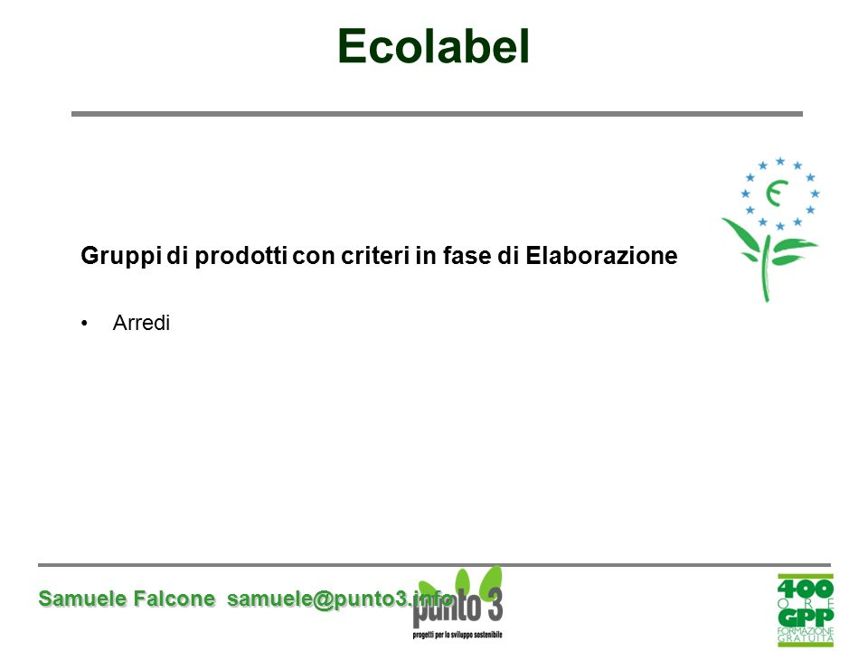 Ecolabel Gruppi di prodotti con criteri in fase di Elaborazione Arredi