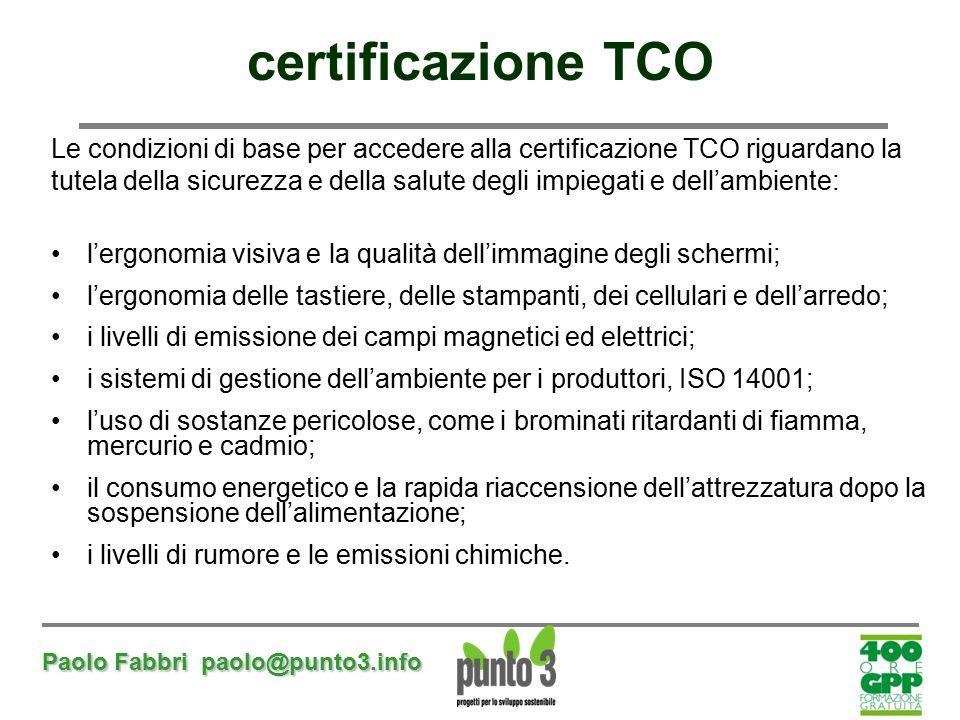 certificazione TCO Le condizioni di base per accedere alla certificazione TCO riguardano la.
