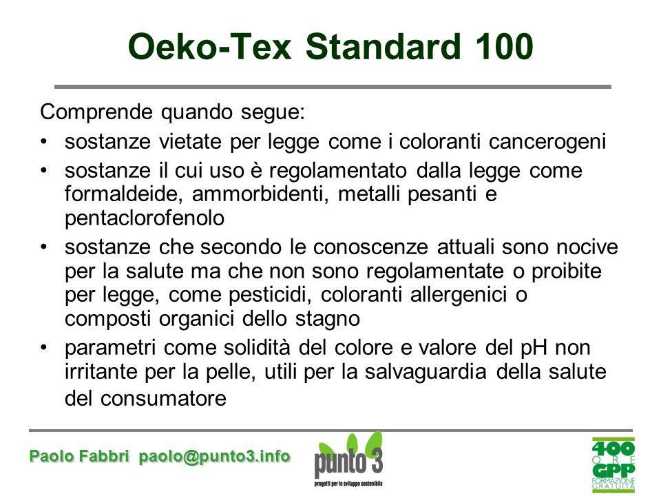 Oeko-Tex Standard 100 Comprende quando segue: