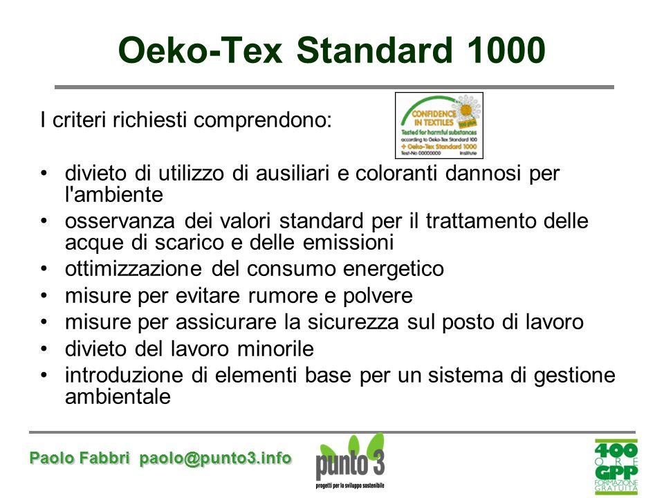 Oeko-Tex Standard 1000 I criteri richiesti comprendono: