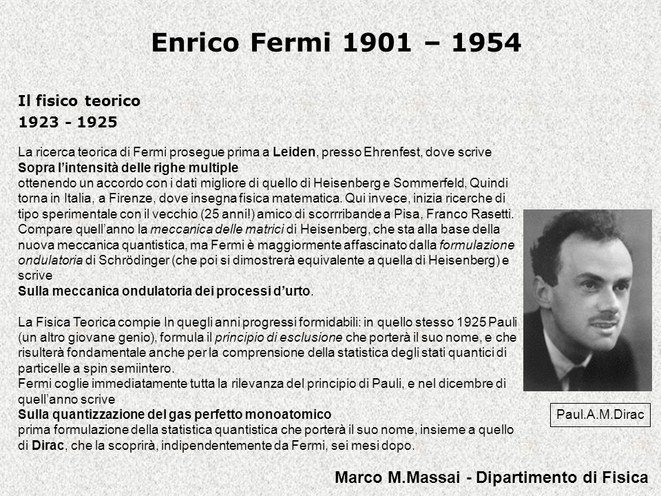 Enrico Fermi 1901 – 1954 Marco M.Massai - Dipartimento di Fisica