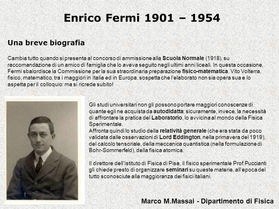 Enrico Fermi 1901 – 1954 Una breve biografia
