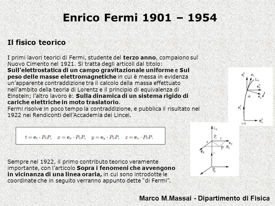 Enrico Fermi 1901 – 1954 Il fisico teorico