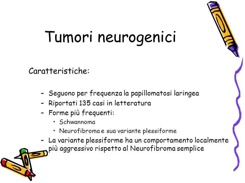 Tumori neurogenici Caratteristiche: