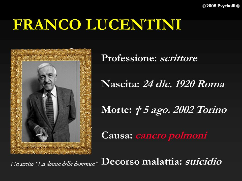 FRANCO LUCENTINI Professione: scrittore Nascita: 24 dic. 1920 Roma