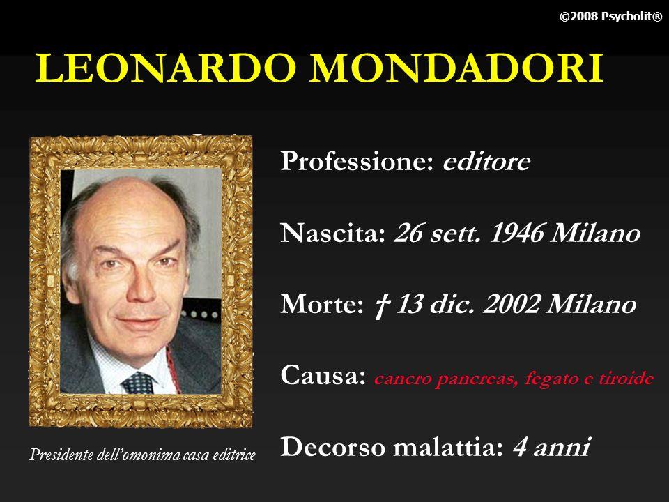 LEONARDO MONDADORI Professione: editore Nascita: 26 sett. 1946 Milano