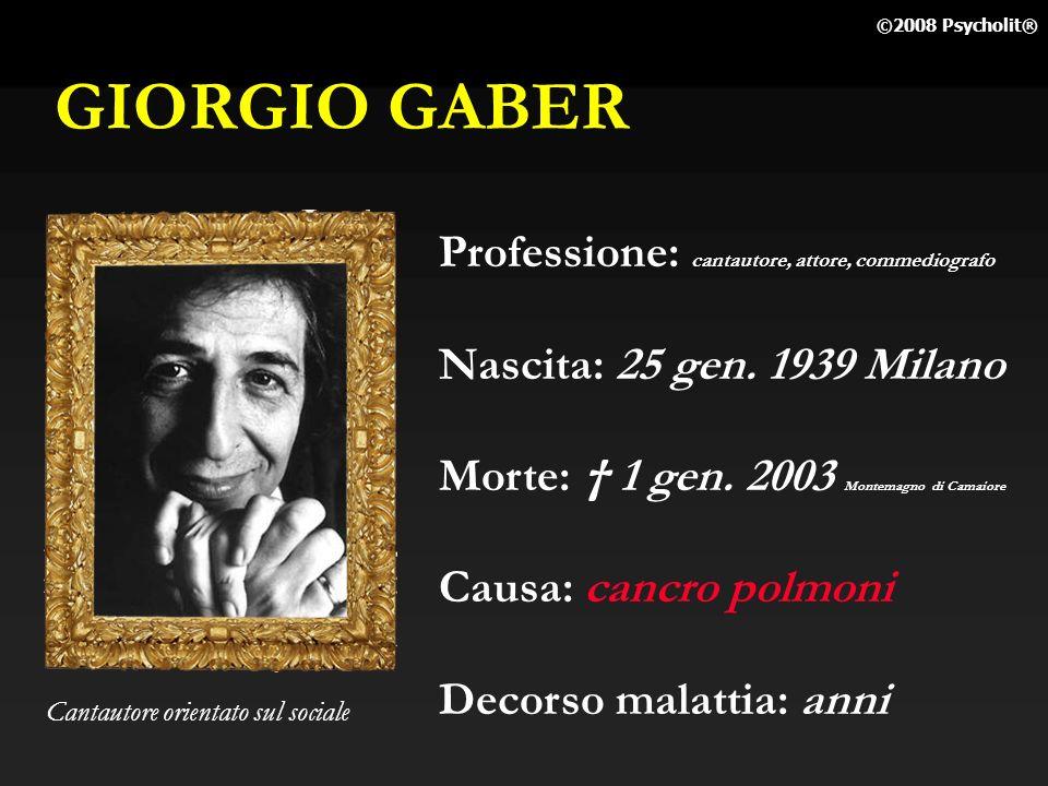GIORGIO GABER Professione: cantautore, attore, commediografo